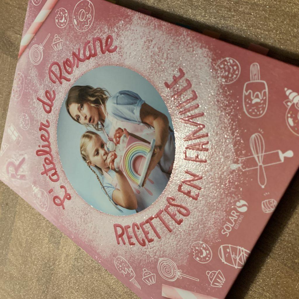 Livre 2 De L Atelier De Roxane Recettes En Famille